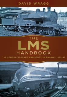 The LMS Handbook : The London, Midland and Scottish Railway 1923-47, Paperback / softback Book