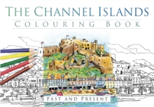 The Channel Islands Colouring Book: Past and Present, Paperback Book