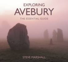 Exploring Avebury : The Essential Guide, Paperback / softback Book