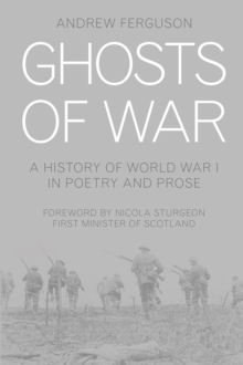 Ghosts of War : A History of World War I in Poetry and Prose, Hardback Book