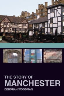 The Story of Manchester, Paperback / softback Book