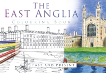 The East Anglia Colouring Book: Past and Present, Paperback / softback Book