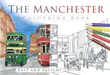 The Manchester Colouring Book: Past and Present, Paperback Book