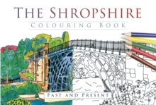 The Shropshire Colouring Book: Past and Present, Paperback / softback Book