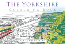 The Yorkshire Colouring Book: Past & Present, Paperback Book