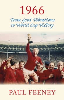 1966: From Good Vibrations to World Cup Victory, Paperback / softback Book