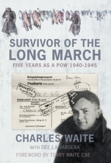Survivor of the Long March : Five Years as a PoW 1940-1945, Paperback / softback Book