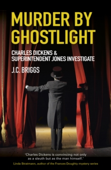 Murder by Ghostlight : Charles Dickens & Superintendent Jones Investigate, Paperback Book