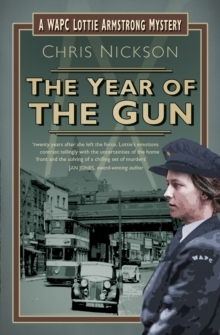 The Year of the Gun : A WAPC Lottie Armstrong Mystery (Book 2), Paperback / softback Book