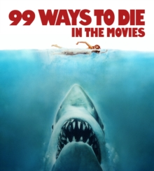 99 Ways to Die in the Movies, Paperback Book