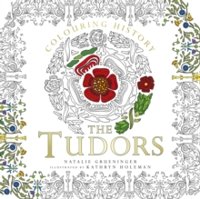 Colouring History: The Tudors, Paperback Book