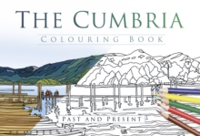 The Cumbria Colouring Book: Past and Present, Paperback / softback Book