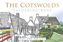 The Cotswolds Colouring Book: Past and Present, Paperback / softback Book