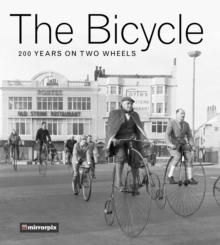The Bicycle : 200 Years on Two Wheels, Paperback / softback Book