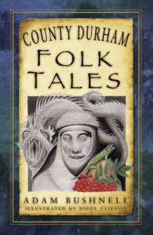 County Durham Folk Tales, Paperback Book