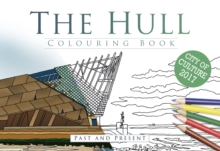 The Hull Colouring Book: Past & Present, Paperback / softback Book