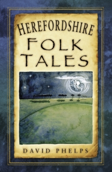 Herefordshire Folk Tales, Paperback / softback Book
