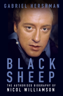 Black Sheep : The Authorised Biography of Nicol Williamson, Hardback Book