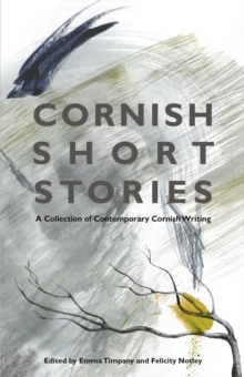 Cornish Short Stories : A Collection of Contemporary Cornish Writing, Paperback / softback Book