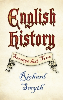 English History: Strange but True, Paperback / softback Book
