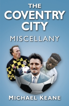 The Coventry City Miscellany, Paperback / softback Book