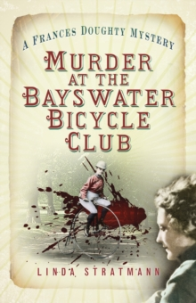 Murder at the Bayswater Bicycle Club : A Frances Doughty Mystery 8, Paperback / softback Book