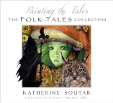 Painting the Tales : The Folk Tales Collection, Paperback / softback Book