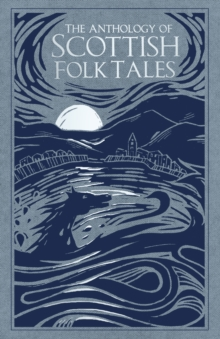 The Anthology of Scottish Folk Tales, Hardback Book