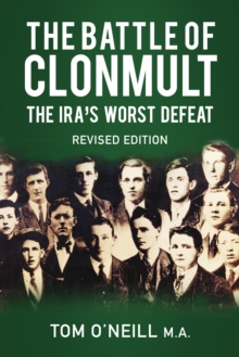 The Battle of Clonmult : The IRA's Worst Defeat, Paperback / softback Book