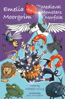 Emelia Moorgrim and the Medieval Monsters of Norfolk, Paperback / softback Book