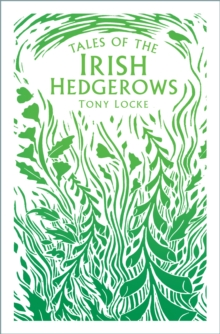 Tales of the Irish Hedgerows, Paperback / softback Book