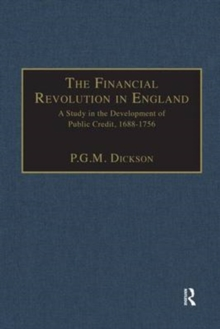The Financial Revolution in England : A Study in the Development of Public Credit, 1688-1756, Hardback Book