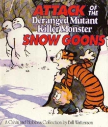 Attack Of The Deranged Mutant Killer Monster Snow Goons : Calvin & Hobbes Series: Book Ten, Paperback / softback Book