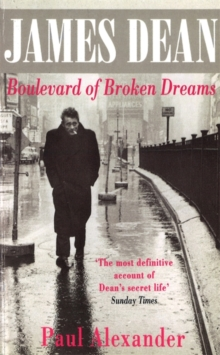 James Dean : Boulevard of Broken Dreams, Paperback Book