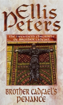 Brother Cadfael's Penance : The Twentieth Chronicle of Brother Cadfael, Paperback Book