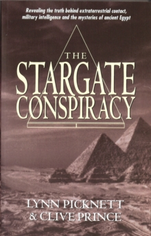 Stargate Conspiracy : Revealing the truth behind extraterrestrial contact, military intelligence and the mysteries of ancient Egypt, Paperback Book