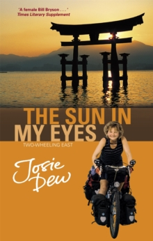 The Sun in My Eyes : Two-wheeling East, Paperback Book