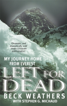 Left for Dead : My Journey Home from Everest, Paperback Book