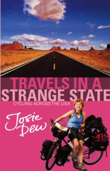 Travels in a Strange State : Cycling Across the USA, Paperback Book