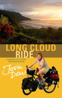 Long Cloud Ride : A 6,000 Mile Cycle Journey Around New Zealand, Paperback Book