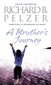 A Brother's Journey : Surviving A Childhood of Abuse, Paperback / softback Book