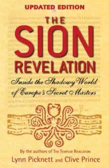 The Sion Revelation : Inside the Shadowy World of Europe's Secret Masters, Paperback / softback Book
