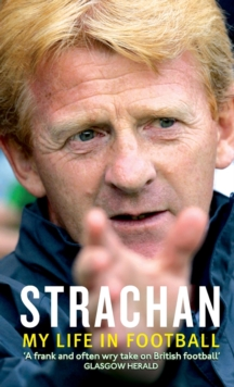 Strachan : My Life in Football, Paperback / softback Book
