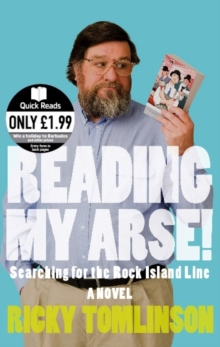 Reading My Arse! : Searching for the Rock Island Line, Paperback Book