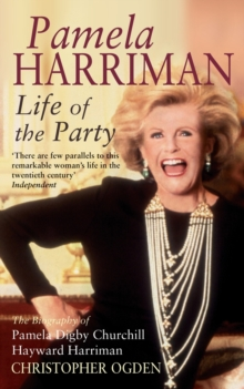 Pamela Harriman: Life Of The Party, Paperback / softback Book