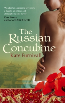 The Russian Concubine : 'Wonderful . . . hugely ambitious and atmospheric' Kate Mosse, Paperback / softback Book