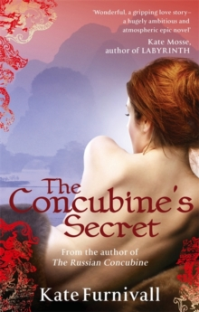 The Concubine's Secret : 'Wonderful . . . hugely ambitious and atmospheric' Kate Mosse, Paperback / softback Book