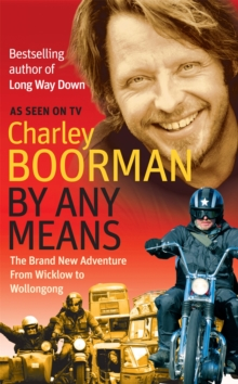 By Any Means : His Brand New Adventure from Wicklow to Wollongong, Paperback Book