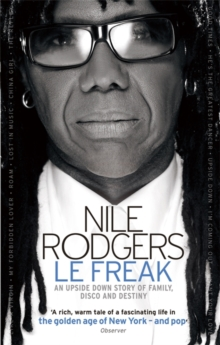 Le Freak : An Upside Down Story of Family, Disco and Destiny, Paperback Book