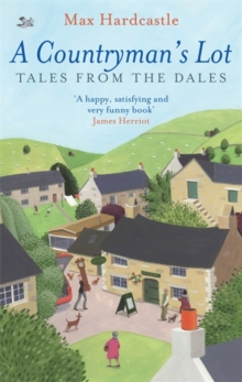 A Countryman's Lot : Tales From The Dales, Paperback / softback Book
